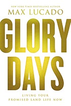 Glory Days by Max Lucado